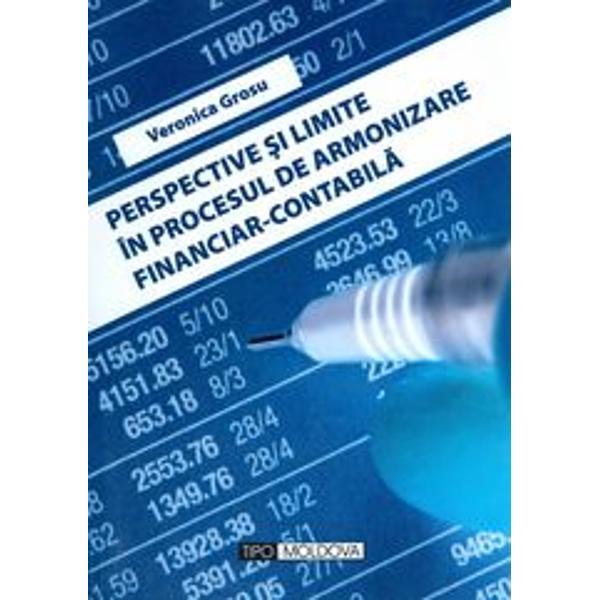 Perspective si limite in procesul de armonizare financiar-contabila