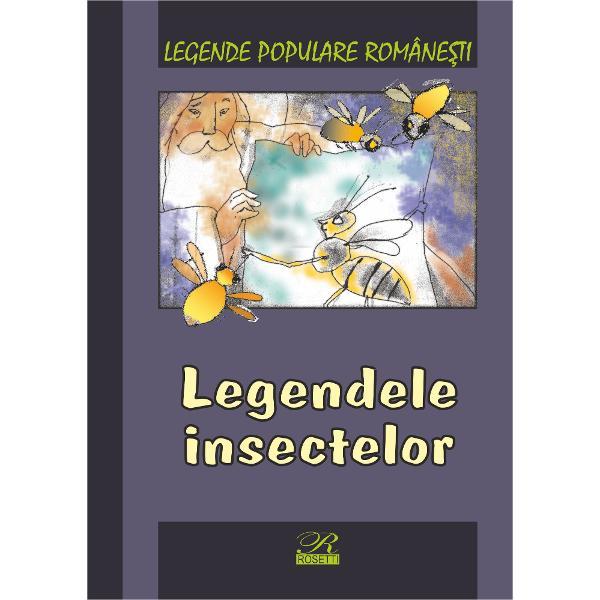 Legende populare romanesti Legendele insectelor
