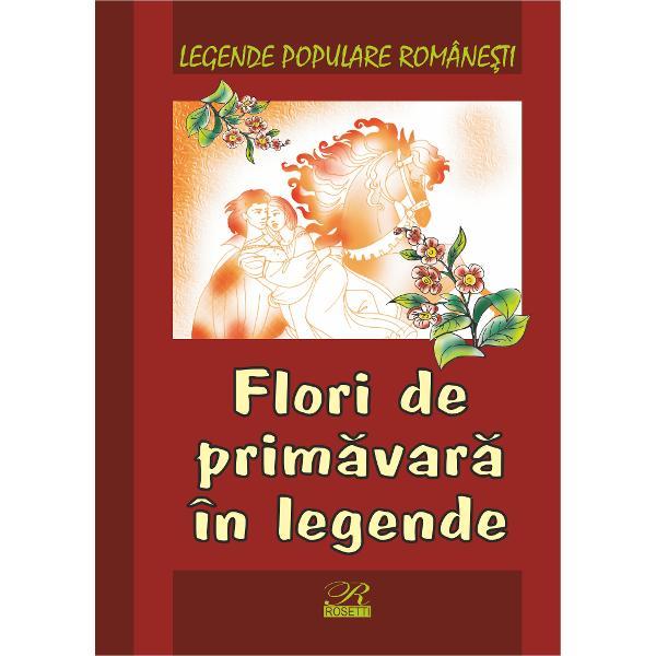 Legende populare romanesti Flori de primavara in legende