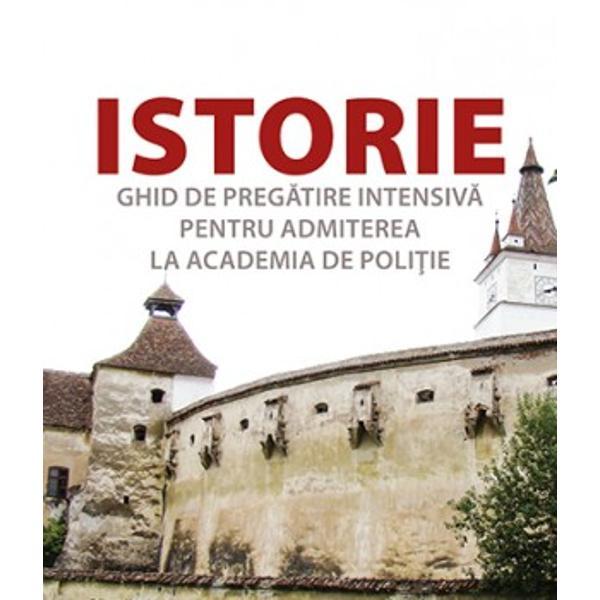 Istorie  Ghid de pregatire pentru admiterea la academia de politie Ed2
