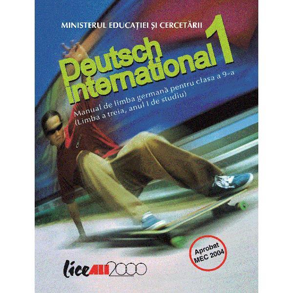Limba german&259; Manual clasa a IX-a anul I studiu limba a 3-a Deutsch International