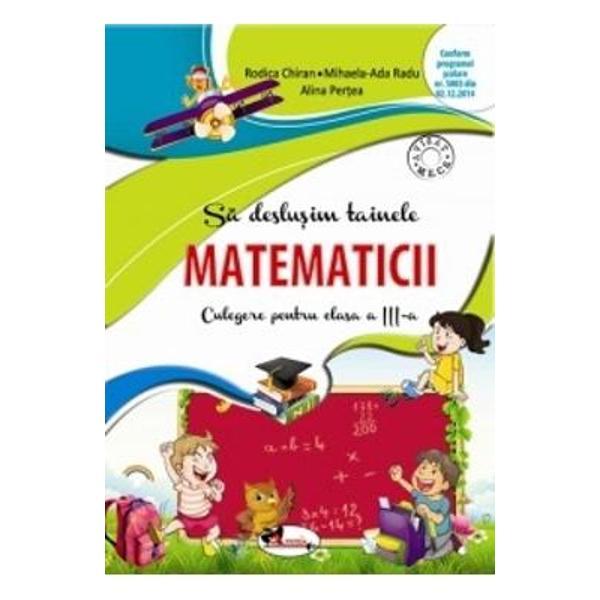 Sa deslusim tainele matematicii clasa a III a Chiran