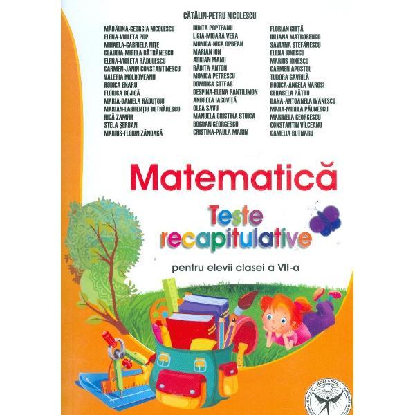 Matematica Teste recapitulative pentru clasa a VII a