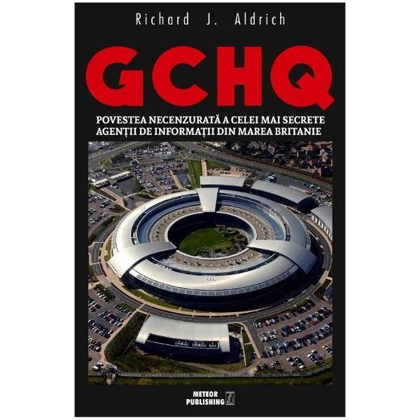 GCHQ succesorul faimoasei organizatii de spargere a codurilor pe timp de razboi de la Bletchley Park este cel mai mare si mai misterios serviciu de informatii din Marea Britanie Cu toate acestea nu stim aproape nimic despre el In aceasta carte revolutionara – prima istorie a organizatiei publicata vreodata – expertul in servicii secrete Richard Aldrich urmareste evolutia GCHQ de la o operatiune de spargere a codurilor din timpul razboiului condusa dintr-un conac