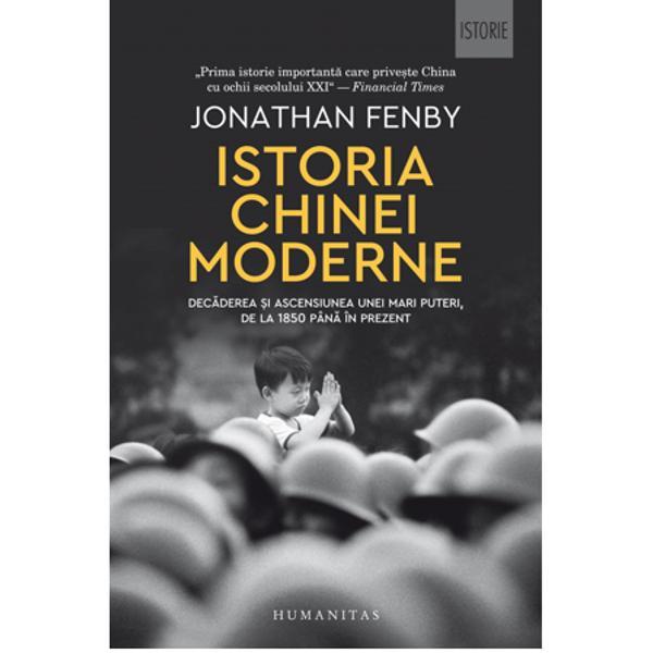 Istoria Chinei moderne Decaderea si ascensiunea unei mari puteri de la 1850 pana in prezent