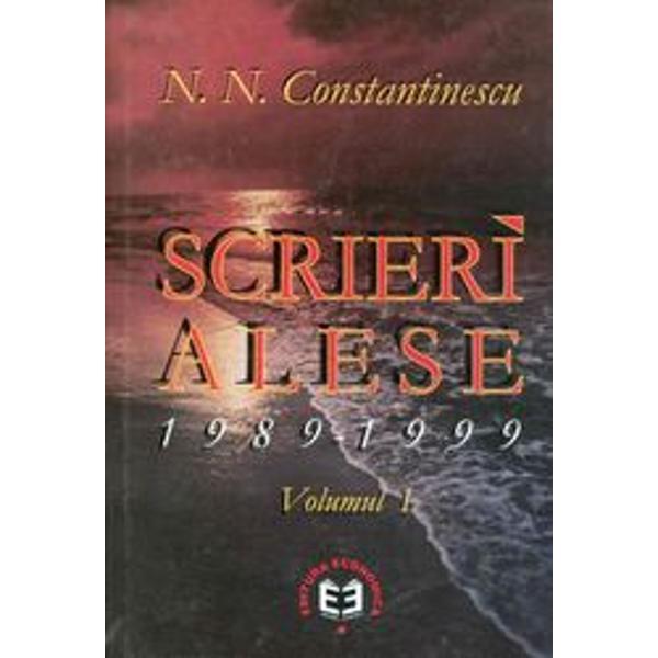 Scrieri alese 1989-1999 volumul I