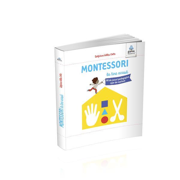 Montessori la tine acasa  Montessori pentru parinti
