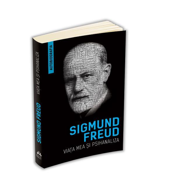 """""""Viata mea &537;i psihanaliza publicata prima data in 1925 este scrisa de Freud in bine-cunoscutul sau stil convingator direct si sincer Pe langa colaborarile si controversele mai mult sau mai putin aprinse avute cu diferite figuri marcante ale psihologiei moderne printre care si CG Jung Freud isi expune propria dezvoltare intelectuala si profesionala ce coincide practic cu nasterea si dezvoltarea conceptelor"""