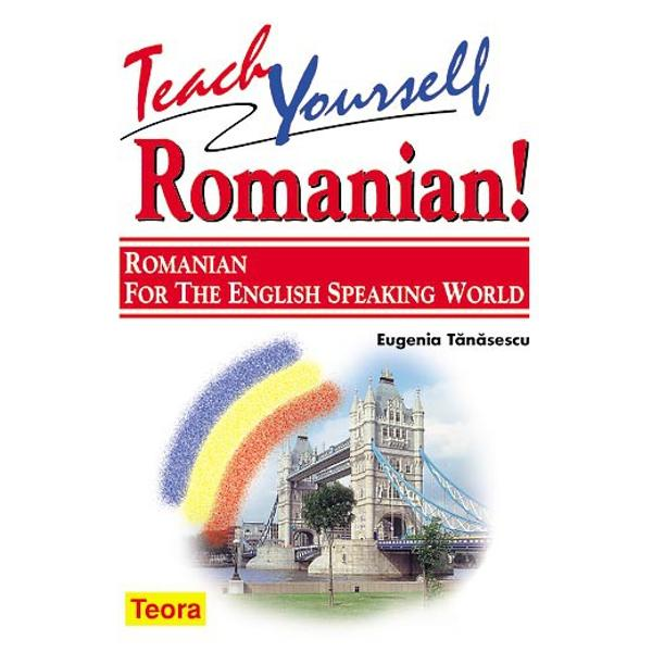 Teach Yoursell - Romanian Romanian for the English Speaking World