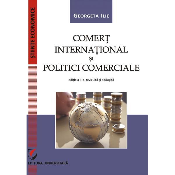 Comert international si politici comerciale editia a II a