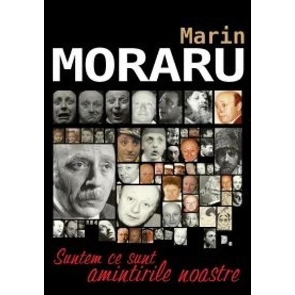 Marin Moraru face parte indiscutabil din galeria marilor actori care &537;i-au pus amprenta asupra artei teatrale &537;i cinematografice române&537;ti U&537;urin&539;a cu care a dat via&539;&259; celor mai felurite personaje nu poate fi decât semnul talentului pur Acum când Marin Moraru a acceptat s&259; se adreseze &537;i altfel marelui public – nu doar de pe scen&259; sau din fa&539;a camerelor de filmat – avem în sfâr&537;it