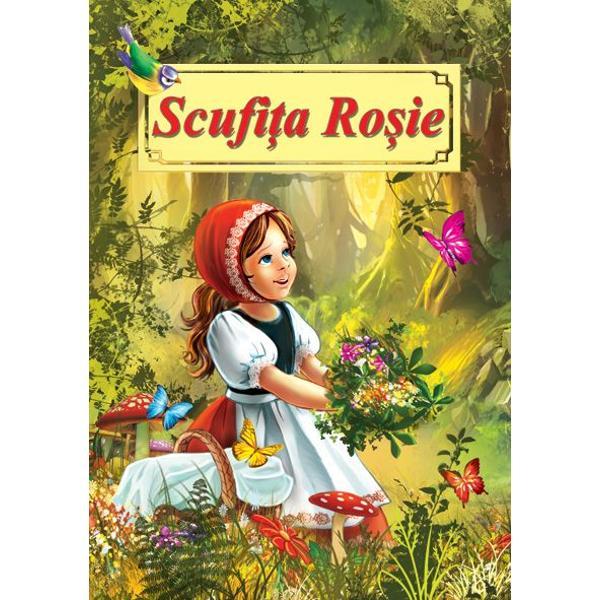 Poveste pentru copii de Fratii Grimm despre o dragalasa fata cu scufita rosie care in drum spre casuta bunicutei din padure s-a intalnit cu lupul cel raulectura pentru copii si parinti deopotriva o poveste care de altfel merita citita si recitita