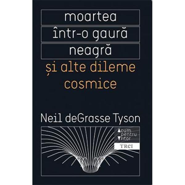 O colectie de peste patruzeci dintre eseurile preferate ale lui Tyson Moartea intr o gaura neagra abordeaza nenumarate subiecte de la firavele eforturi ale industriei filmului de a crea cerul instelat pana la ce ar insemna sa te afli in interiorul unei gauri negre  Cel mai cunoscut astrofizician al Americii Tyson este un profesor innascut care stie sa explice pe intelesul tuturor teoriile complicate ale astrofizicii si in acelasi timp sa ne transmita fascinatia pe care o are fata de univers