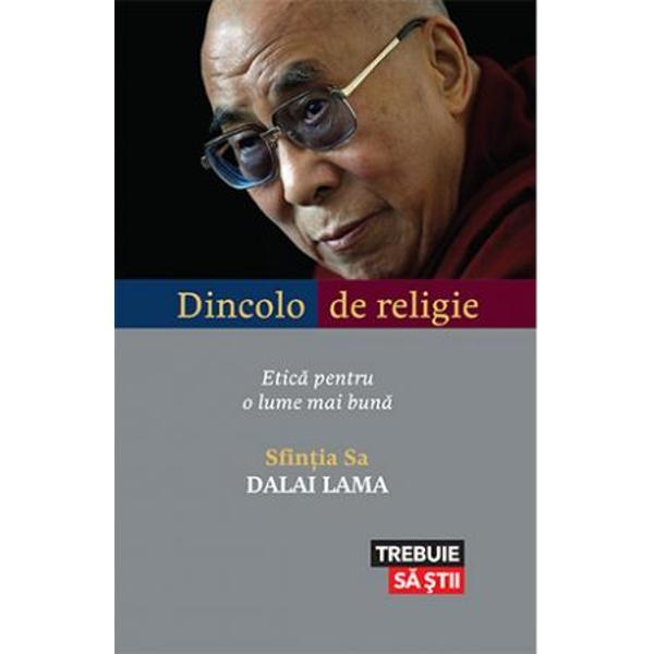 In acest volum care ne indeamna la reflectie Sfintia Sa Dalai Lama argumenteaza convingator ca religia nu este o necesitate pentru a duce o viata spirituala Mai degraba calea de urmat ar fi sa ne concentram pe toleranta si intelegere intre religii ca si pe toleranta si intelegerea intre credinciosi si necredinciosi Pentru a infaptui o astfel de abordare Dalai Lama propune un sistem de etica seculara bazat pe o apreciere profunda a umanitatii