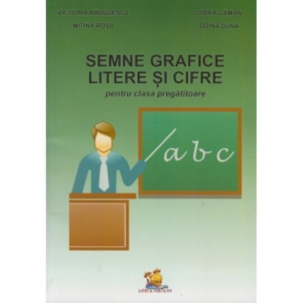 Semnele grafice litere si cifre pentru clasa pregatitoare