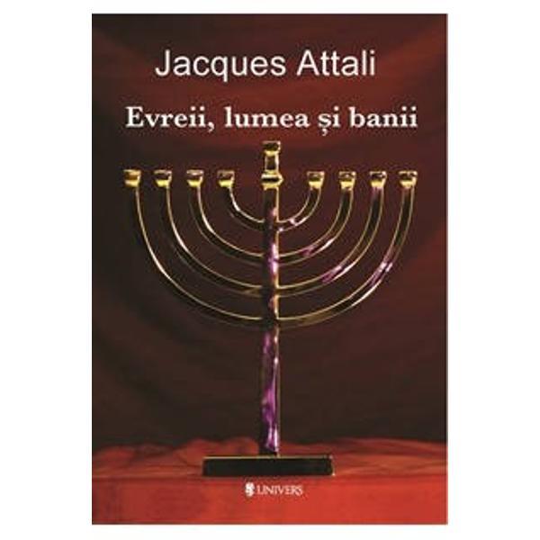 Aceasta este istoria raporturilor poporului evreu cu lumea si banii Subiectul este unul foarte delicat A declansat atatea polemici si a provocat atatea masacre incat a devenit aproape un fel de tabu ce nu trebuie amintit sub nici un pretext de teama&131; sa&131; nu fie ra&131;scolita&131; vreo catastrofa&131; imemoriala&131;Jacques Atali Evreii lumea si banii