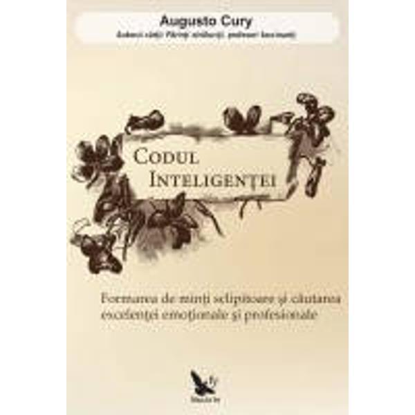 Dr Augusto Cury este autorul mai multor best-seller-uri internationale si unul dintre scriitorii cei mai cititi din Brazilia Codul inteligentei descrie intr-o maniera&131; fascinanta&131; codurile eului ca administrator psihic al intuitiei creative autoanalizei critice a altruismului si maleabilita&131;tii Aceste coduri ne pot stimula sa&131; fim mai creativi si sa&131; ne dezvolta&131;m sa&131;na&131;tatea psihica&131; si excelenta profesionala&131; Cartea descrie de