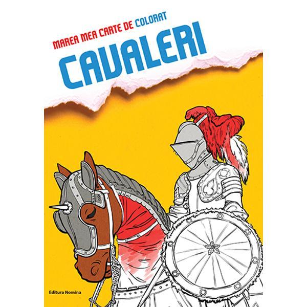 Cavaleri în armur&259; castele &351;i turniruriDescoper&259; lumea minunat&259; a cavalerilor &351;i coloreaz-oDistreaz&259;-te colorând &351;i descoperind informa&355;iile interesante din interior