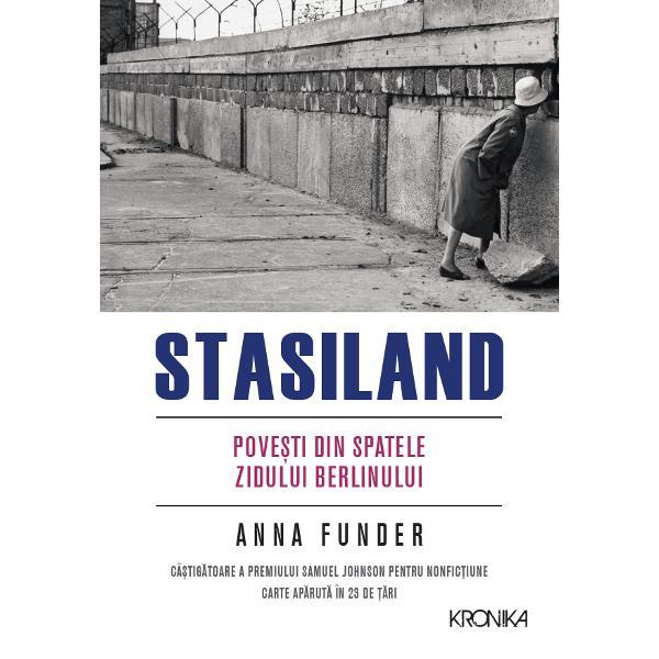 În 1989 Zidul Berlinului a c&259;zut La scurt&259; vreme dup&259; aceea cele dou&259; Germanii s-au reunificat iar Germania de Est a încetat s&259; existe Bestsellerul Annei Funder Stasiland ne aduce pove&537;ti extraordinare din via&539;a real&259; a&537;a cum era ea în fosta Germanie de Est Se întâlne&537;te cu Miriam care a încercat s&259; fug&259; în Germania de Vest când avea doar &537;aisprezece ani; ne spune