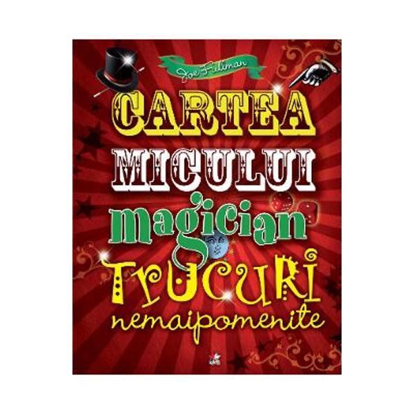 Cartea micului magician Trucuri nemaipomenite reeditare