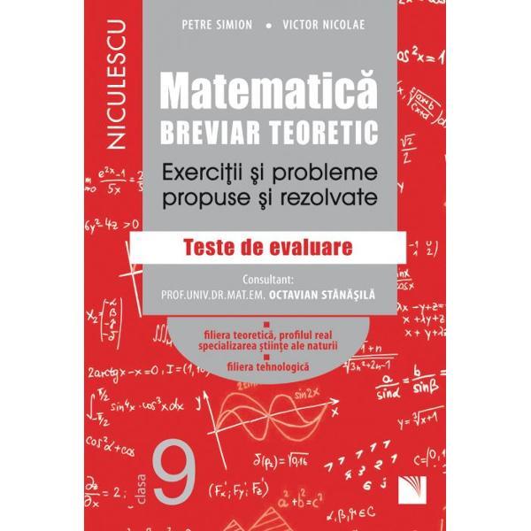 Matematica clasa a IX a Breviar teoretic Exercitii si probleme propuse si rezolvate Filiera teoretica profilul real specializare stiinte ale naturii  Filiera tehnologica