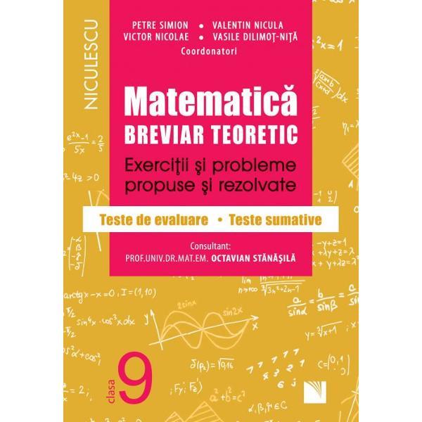 Matematica clasa a IX a Breviar teoretic Exercitii si probleme propuse si rezolvate Filiera teoretica profilul real specializare matematica-informatica
