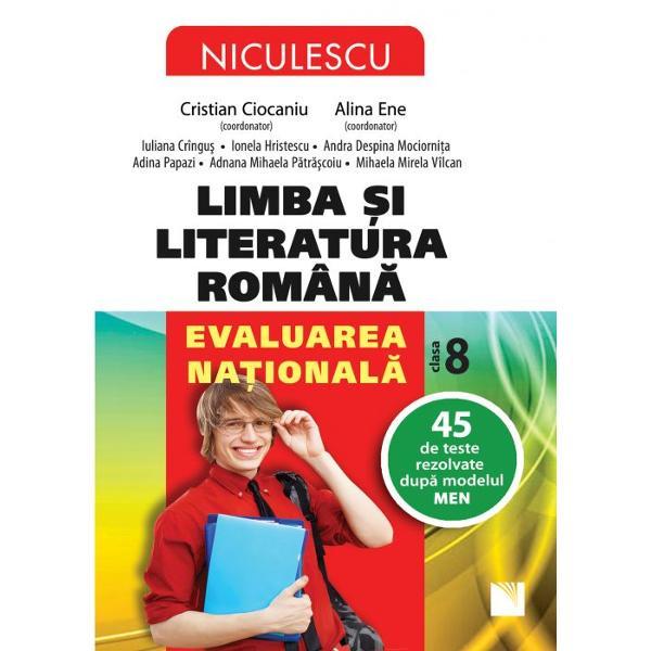 Limba si literatura romana Evaluare nationala clasa a VIII a 50 de teste rezolvate dupa modelul MEN