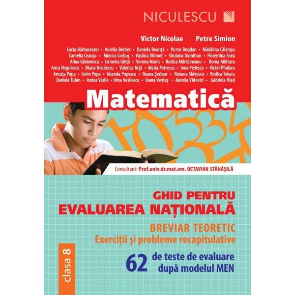 Matematica Ghid pentru evaluarea nationala clasa a VIII a 62 de teste de avaluare dupa modelul MEN