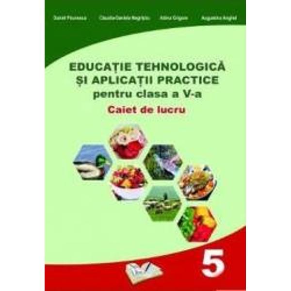 Educatie tehnologica si aplicatii practice caiet de lucru pentru clasa a V a