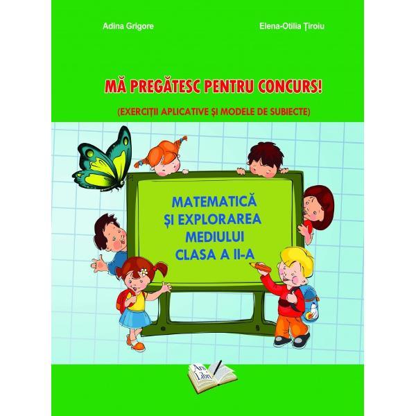 Ma pregatesc pentru concurs Matematica si explorarea mediului clasa a II a