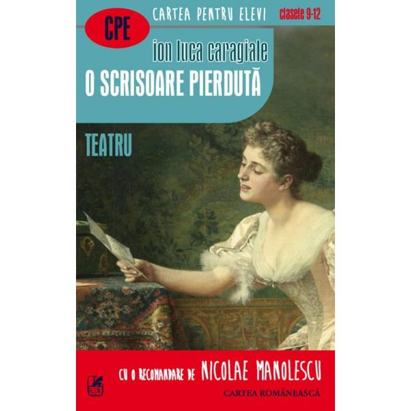 O scrisoare pierdut&259; a lui IL Caragiale este neîndoielnic capodopera teatrului românesc Piesa a fost pus&259; de nenum&259;rate ori în scen&259; de la apari&355;ie pân&259; azi &351;i în rolurile principale &351;i secundare au jucat actori dintre cei mai mari din toate timpurile de aproape un secol &351;i jum&259;tate încoace Pierderea unei scrisori de dragoste reg&259;sirea &351;i apoi pierderea ei din nou ca &351;i fericita