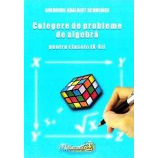 Culegere algebra clasele IX-XII 2009-Schneider