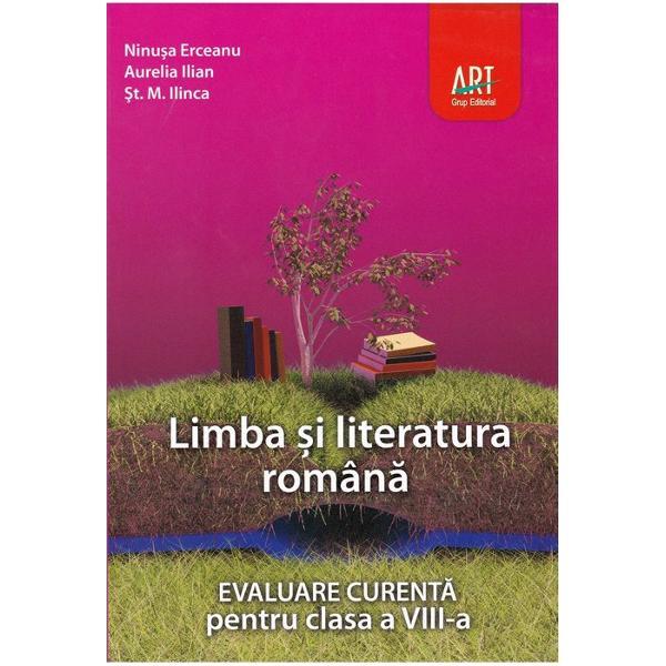 Limba si literatura romana Evaluare curenta pentru clasa a VIII a preparator