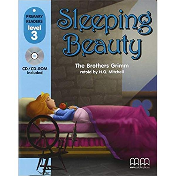Level 3 reader - Sleeping Beauty - retold by H Q Mitchell and Marileni MalkogianniHeadwords 160A wicked witch curses a beautiful princess and she pricks her finger on a spindle stick The princess falls into a deep sleep together with everyone else in the palace However a handsome prince arrives to save the day See how things have a happy ending in this classic fairy tale