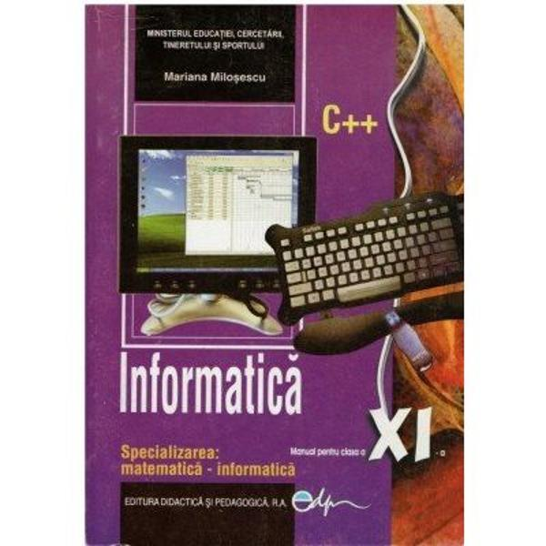 Manual de informatica clasa a XI a specializarea mate-info editia 2017