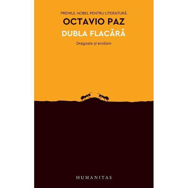 Dubla flac&259;r&259;exploreaz&259; leg&259;tura intim&259; dintre sex erotism &537;i dragoste – temele preferate ale lui Octavio Paz laureat al Premiului Nobel Pornind de laBanchetullui Platon &537;i sfâr&537;ind cu romanele moderne Paz scrie de fapt o istorie a dragostei &537;i a erotismului Paginile de fa&539;&259; trec totul în revist&259; de la