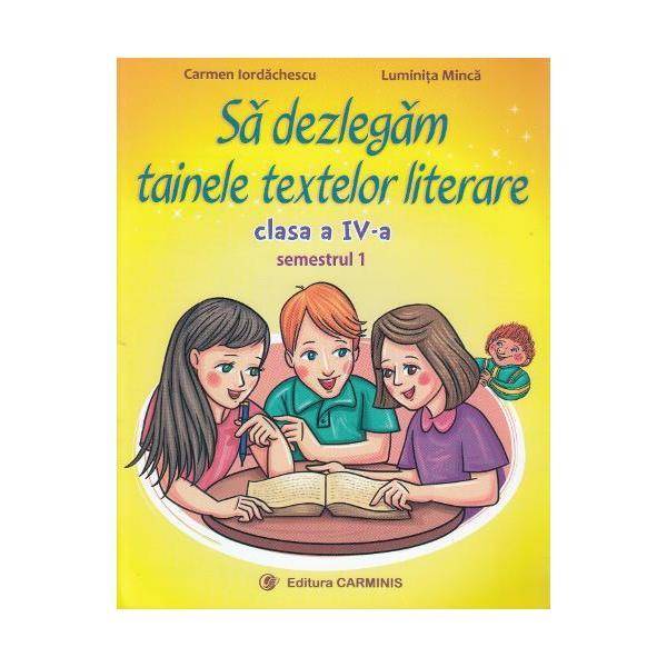 Sa dezlegam tainele textelor literare clasa a IV a semestrul I L4A1