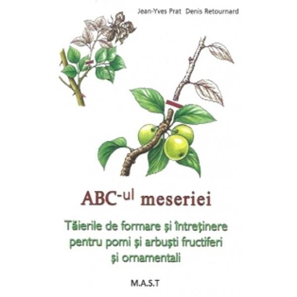 Taierile de formare si intretinere pentru pomi si arbusti fructiferi si ornamentali Arborii si arbustii au nevoie de taieri regulat astfel vor fi mai vigurosi vor inflori mult mai bine si vor produce fructe din abundenta Accesibila tuturor prin limbajul simplu ABC-ul meseriei va va ghida pas cu pas la lucrarile de taiere pe care trebuie sa le aplicati arborilor si arbustilor din gradina dv Veti gasi de asemenea pentru fiecare specie cele mai bune metode de taiere precum si