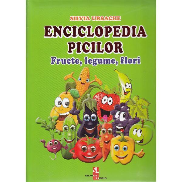 Enciclopedia are paginile cartonate si prezinta in culori vii fructe exotice • fructe si legume autohtone • cereale • fructele care cresc in padure • flori de gradina de padure sau din ghiveci