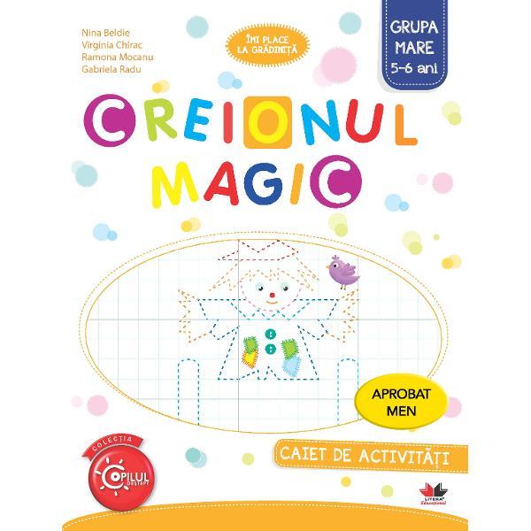 Creionul magic Caiet de activitati Grupa mare 5-6 ani