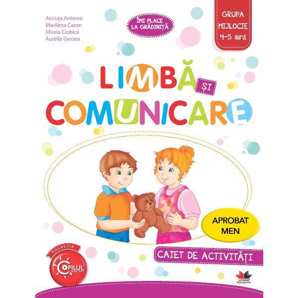 Limba si comunicare Caiet de activitati Grupa mijlocie 4-5 ani