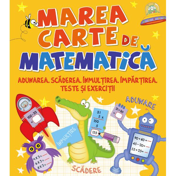 Marea carte de matematica Adunareascadereainmultireaimpartireateste si exercitii