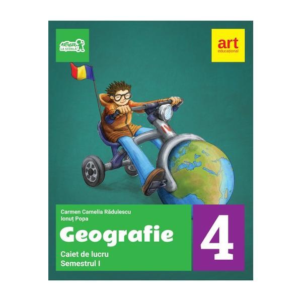 Geografie caiet de lucru pentru clasa a IV a semestrul I