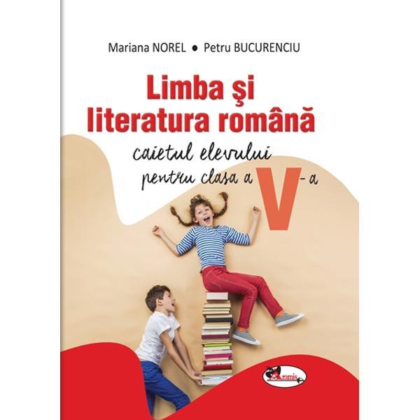 Caiet de limba si literatura romana pentru clasa a V a