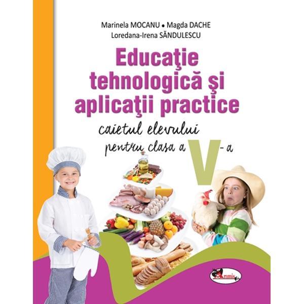 Caiet de educatie tehnologica si aplicatii practice pentru clasa a V a