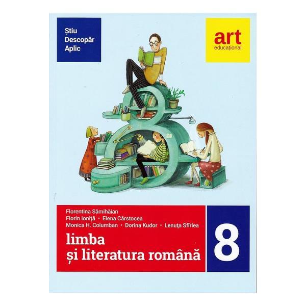Limba si literatura romana clasa a VIII a semestrul III metoda stiu descopar aplic