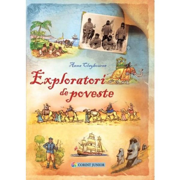 Corint Junior va propune Exploratori de poveste o carte care spune poveE&31;tile incredibile ale unor exploratori neînfricaEi care au strD&3;bD&3;tut Einuturile de gheaED&3; de la poli au traversat deE&31;erturile arzD&3;toare au cutezat sD&3; se aventureze pe râuri pline de crocodili au navigat pe mD&3;ri E&31;i oceane sau au fD&3;cut prima oarD&3; ocolul pD&3;mântuluiÎncD&3; din timpuri preistorice oamenii au cutreierat lumea