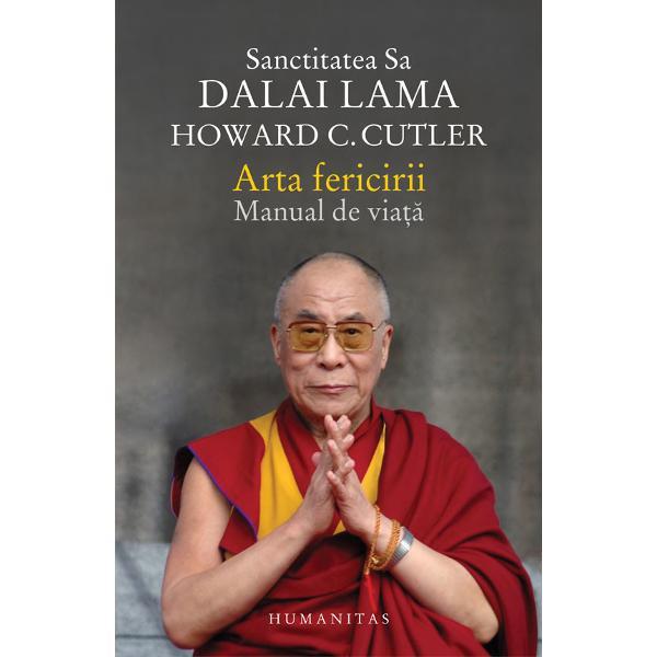 Scopul vietii noastre este fericirea desi multi oameni cred ca este foarte greu de atins Sanctitatea Sa Dalai Lama si Howard C Cutler ne descriu in aceasta carte un drum presarat cu sfaturi bine-venite si intelepte pe care il putem urma si la capatul caruia vom ajunge la o viata mai implinita Arta fericirii impleteste conceptele si tehnicile de meditatie budiste cu studiile si sfaturile psihologiei occidentale moderne si ne invata cum sa facem fata unor