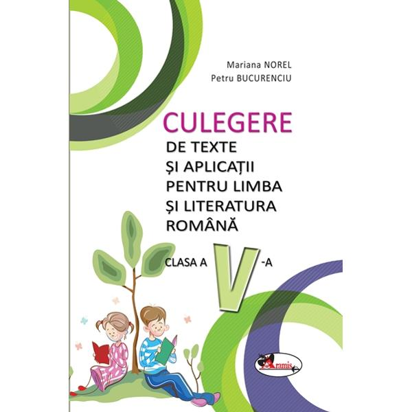 Culegere texte si aplicatii limba si literatura romana clasa a V-a