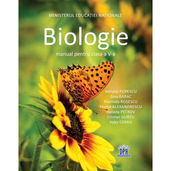 În acest moment pute&539;i vizualiza con&539;inutul manualuluide Biologie clasa a V-a în format digital ap&259;sând AICI Didactica Publishing House DPH v&259; prezint&259; manualul de Biologie clasa a V-a câ&537;tig&259;tor în urma licita&539;iei organizate de MEN în 2017 Manualul este